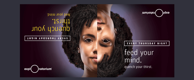 Exploratorium Thursday Nights event launch marketing MUNI creative - San Francisco Mortar Advertising Agency