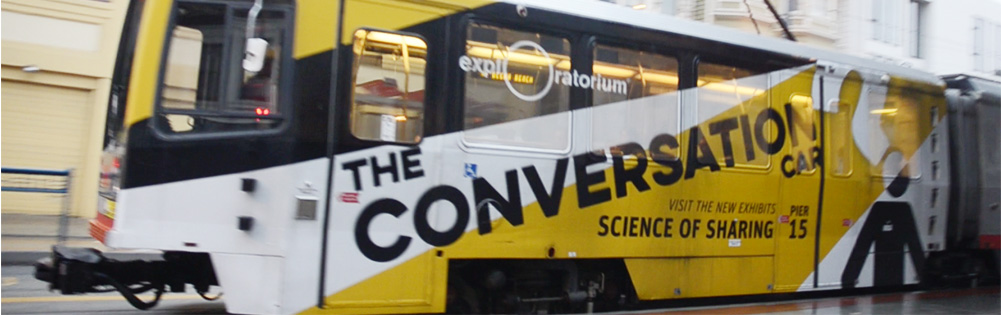 Exploratorium Science of Sharing exhibit launch MUNI car wrap - branding agencies in San Francisco