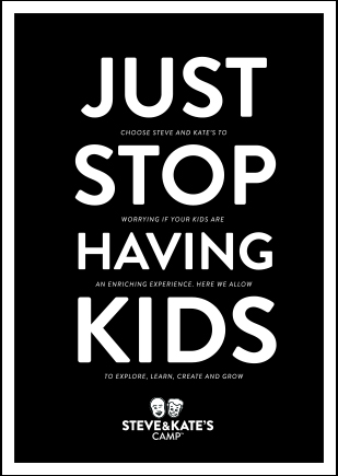 Steve & Kate's Camp ad campaign posters just stop having kids - creative agencies in the Bay Area