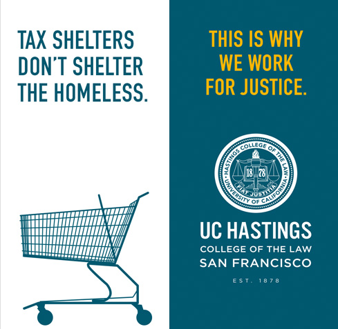 UC Hastings Law outdoor street banners tax shelters homeless - Mortar Advertising Agency Bay Area
