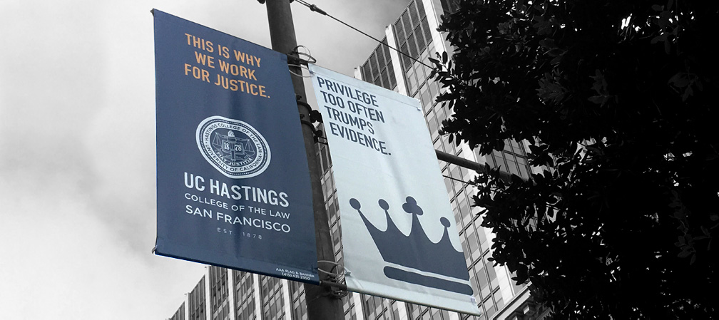 UC Hastings Law outdoor street banners campaign - San Francisco Mortar Creative Agency